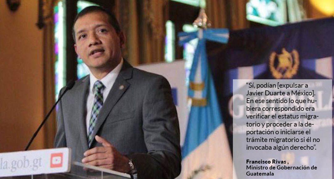 Si México hubiera querido, Duarte estaría allá, deportado: Ministro de Gobernación de Guatemala