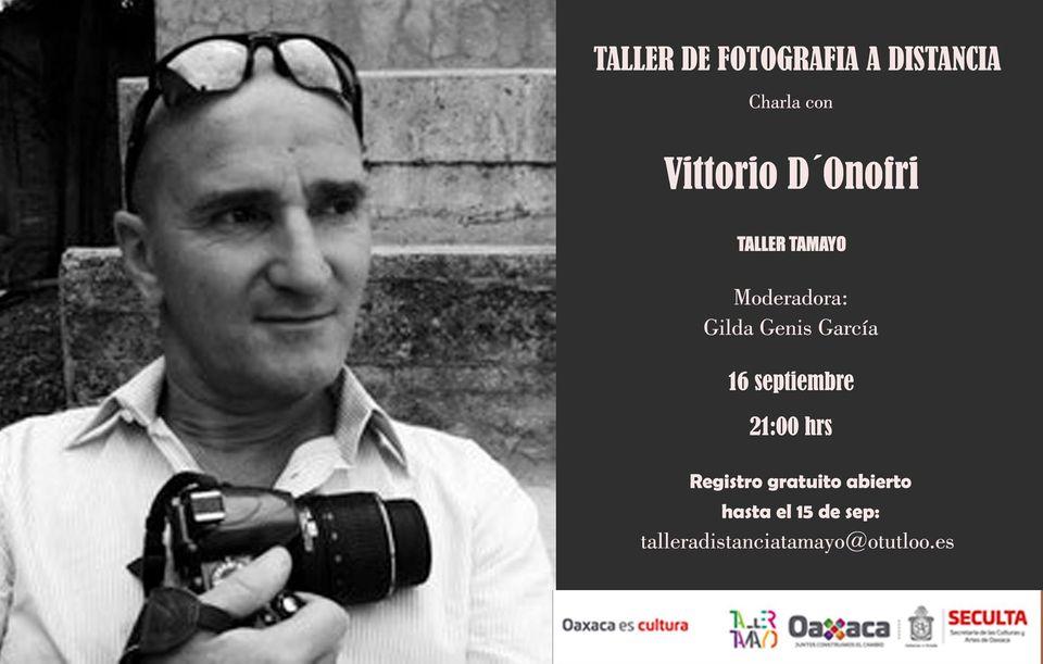 """Invita taller de artes plásticas """"Rufino Tamayo"""" a participar en la charla con el fotógrafo Vittorio D'Onofri"""